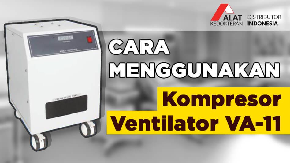 Kompresor Ventilator VA 11 merupakan alat bantu untuk menunjang atau membantu pernapasan. udara yang sudah dikompres bersih dan kering yang dibutuhkan oleh pasien yang tidak dapat bernafas sendiri.