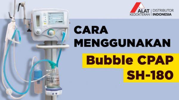 Bubble CPAP (Continuous Positive Airways Pressure) merupakan suatu alat yang dapat digunakan untuk memberikan tekanan positif kepada bayi baru lahir. yang sudah bisa bernafas spontan tetapi masih rentan mengalamiapnea. Tujuan dari bubble CPAP adalah memberikan tekanan udara positif kepada pasien melalui nasal prong.